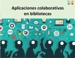 Aplicaciones colaborativas en bibliotecas