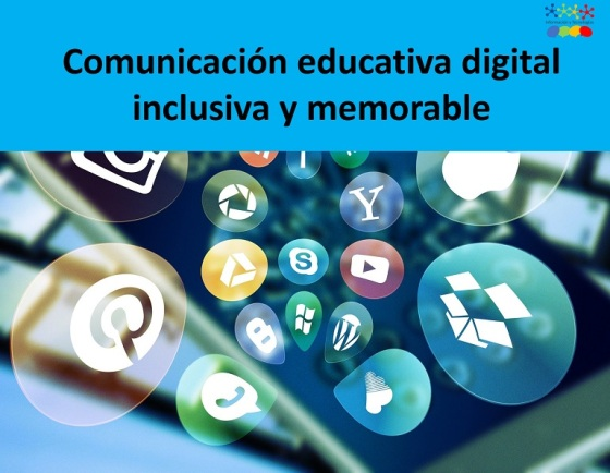 Comunicación digital inclusiva y memorable