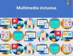 Multimedia inclusiva