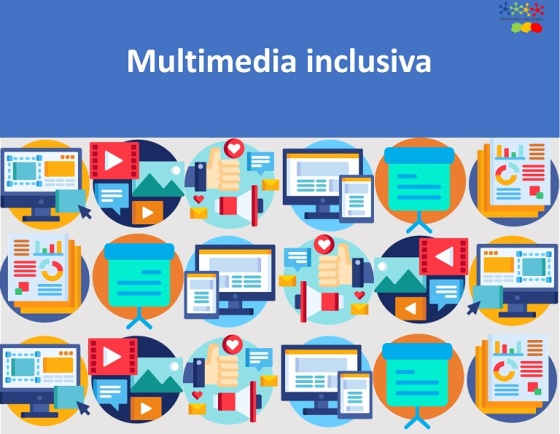 Multimedia inclusiva