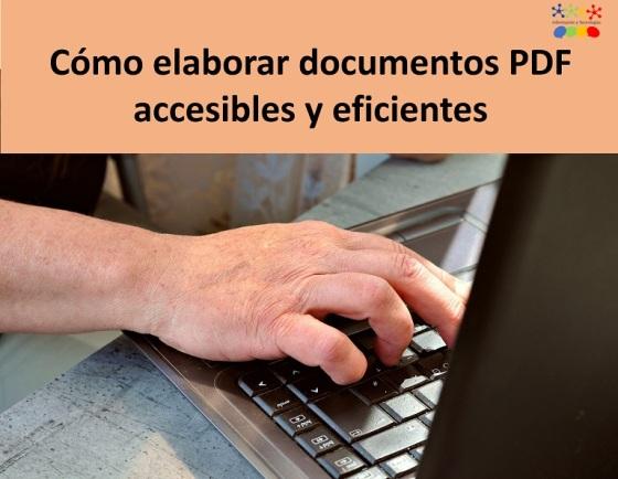 Cómo elaborar documentos PDF accesibles y eficientes